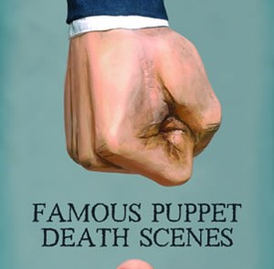 'Famous Puppet Death Scenes' Comes to Woolly Mammoth Theatre – Tickets, Dates and More Here!