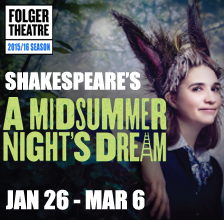 Folger Theatre Kicks Off 2016 with Shakespeare's 'A Midsummer Night's Dream'
